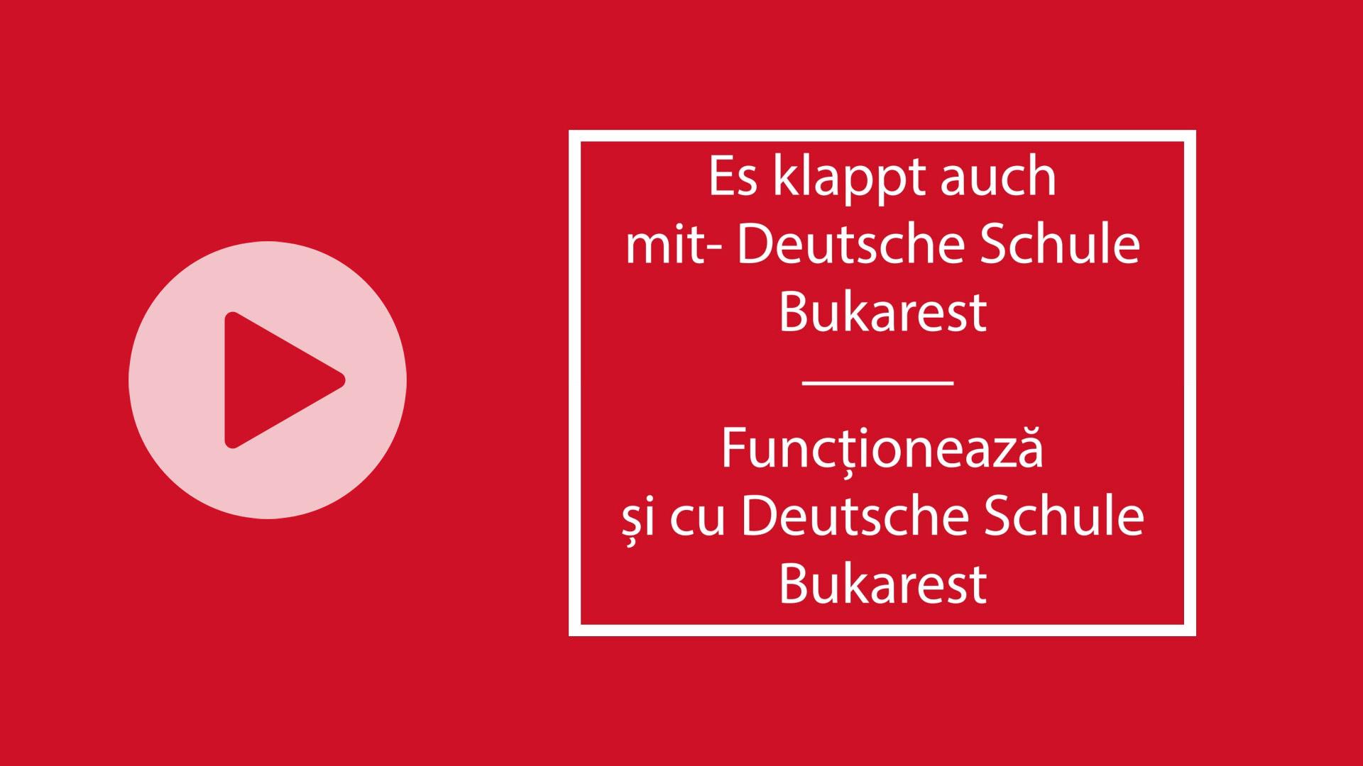 DSBU - Functioneaza si cu Deutsche Schule Bukarest